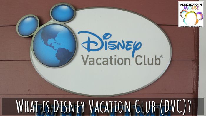 Disney Vacation Club DVC Explained