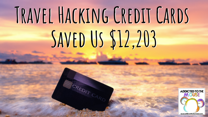 Travel Hacking Credit Cards Saved Us $12,203